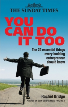 You Can Do it Too : The 20 Essential Things Every Budding Entrepreneur Should Know, Hardback