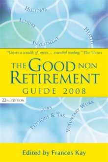 The Good Non Retirement Guide, Paperback