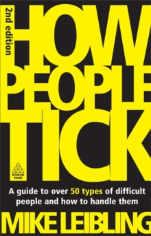 How People Tick : A Guide to Over 50 Types of Difficult People and How to Handle Them, Paperback Book