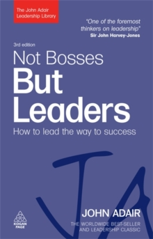 Not Bosses but Leaders : How to Lead the Way to Success, Paperback