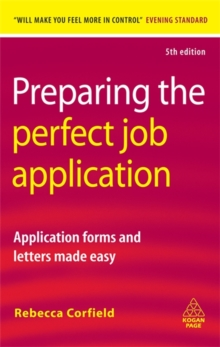 Preparing the Perfect Job Application : Application Forms and Letters Made Easy, Paperback