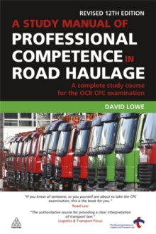 A Study Manual of Professional Competence in Road Haulage : A Complete Study Course for the OCR CPC Examination, Paperback