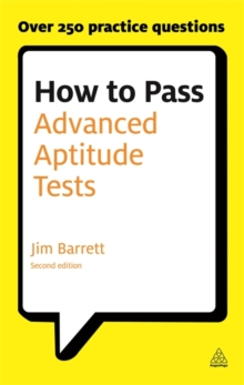 How to Pass Advanced Aptitude Tests : Assess Your Potential and Analyse Your Career Options with Graduate and Managerial Level Psychometric Tests, Paperback Book