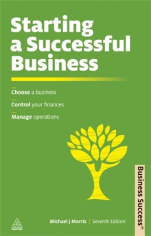 Starting a Successful Business : Choose a Business Control Your Finances Manage Operations, Paperback