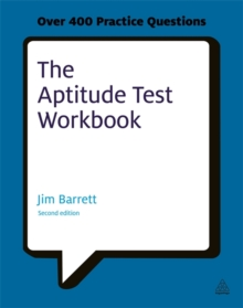 The Aptitude Test Workbook : Discover Your Potential and Improve Your Career Options with Practice Psychometric Tests, Paperback Book