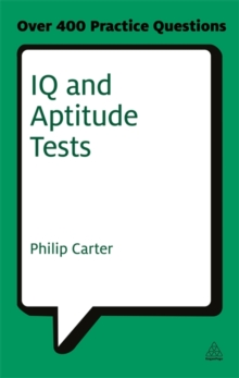 IQ and Aptitude Tests : Assess Your Verbal, Numerical and Spatial Reasoning Skills, Paperback