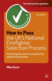 How to Pass the UK's National Firefighter Selection Process : Everything You Need to Succeed in the National Assessments, Paperback Book