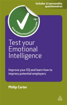 Test Your Emotional Intelligence : Improve Your EQ and Learn How to Impress Potential Employers, Paperback
