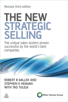 The New Strategic Selling : The Unique Sales System Proven Successful by the World's Best Companies, Paperback