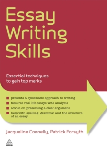 Essay Writing Skills : Essential Techniques to Gain Top Marks, Paperback Book