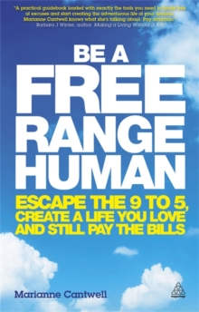 Be a Free Range Human : Escape the 9-5, Create a Life You Love and Still Pay the Bills, Paperback Book