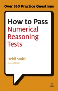 How to Pass Numerical Reasoning Tests : A Step-by-Step Guide to Learning Key Numeracy Skills, Paperback