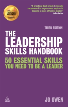 The Leadership Skills Handbook : 50 Essential Skills You Need to be a Leader, Paperback Book