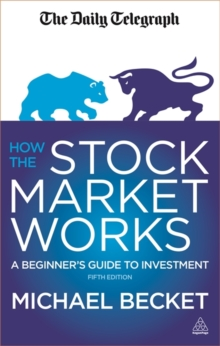 How the Stock Market Works : A Beginner's Guide to Investment, Paperback