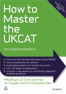 How to Master the UKCAT : 700+ Practice Questions, Paperback Book