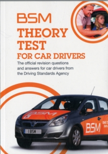 BSM Theory Test for Car Drivers : The Official Revision Questions and Answers for Car Drivers from the Driving Standards Agency, Paperback