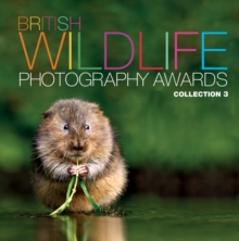 British Wildlife Photography Awards: Collection 3, Hardback