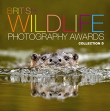 British Wildlife Photography Awards: Collection 5 : Collection 5, Hardback
