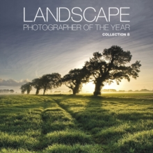 Landscape Photographer of the Year : Collection 8 Collection 8, Hardback