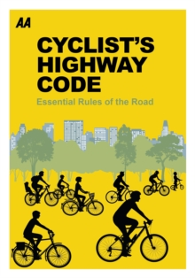 Cyclists Highway Code : Essential Rules of the Road, Paperback