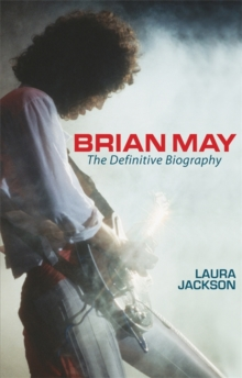 Brian May : The Definitive Biography, Paperback