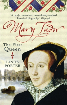 Mary Tudor : The First Queen, Paperback Book