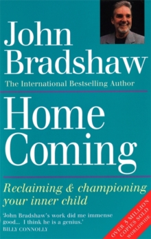 Homecoming : Reclaiming and Championing Your Inner Child, Paperback