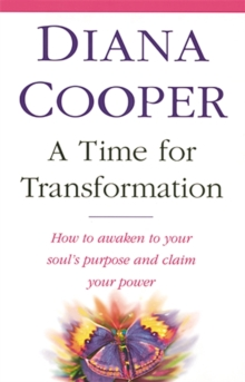 A Time for Transformation : How to Awaken to Your Soul's Purpose and Claim Your Power, Paperback