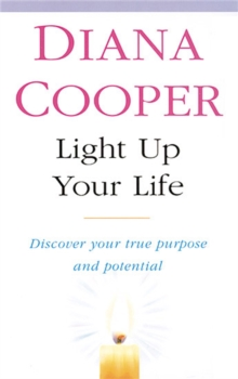 Light Up Your Life : Discover How to Create Happiness, Success and Health, Paperback