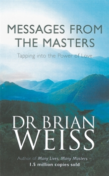 Messages from the Masters : Tapping into the Power of Love, Paperback