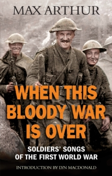 When This Bloody War is Over : Soldiers' Songs of the First World War, Paperback