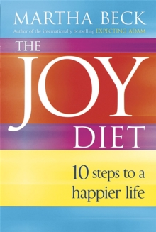 The Joy Diet : 10 Steps to a Happier Life, Paperback Book
