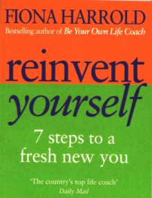 Reinvent Yourself : 7 Steps to a New You, Paperback Book