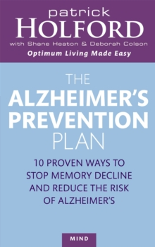 The Alzheimer's Prevention Plan : 10 Proven Ways to Stop Memory Decline and Reduce the Risk of Alzheimer's, Paperback Book