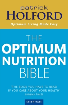 The Optimum Nutrition Bible : The Book You Have to Read If Your Care About Your Health, Paperback