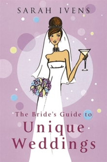 The Bride's Guide to Unique Weddings, Paperback Book