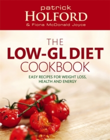 The Low-GL Diet Cookbook : Easy Recipes for Weight Loss, Health and Energy, Paperback