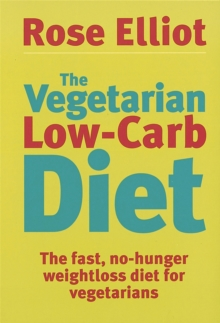 The Vegetarian Low Carb Diet : The Fast, No-hunger Weight Loss Diet for Vegetarians, Paperback