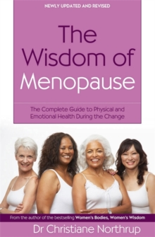 The Wisdom of Menopause : The Complete Guide to Physical and Emotional Health During the Change, Paperback
