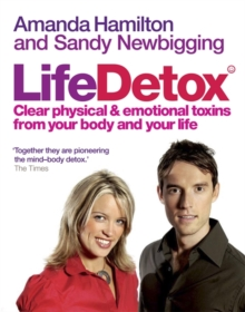 Life Detox : Clear Physical and Emotional Toxins from Your Body and Your Life, Paperback