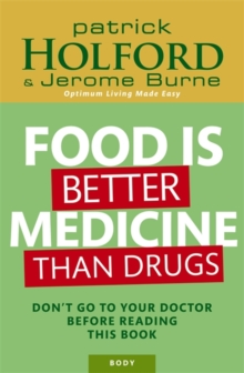 Food is Better Medicine Than Drugs : Don't Go to Your Doctor Before Reading This Book, Paperback Book