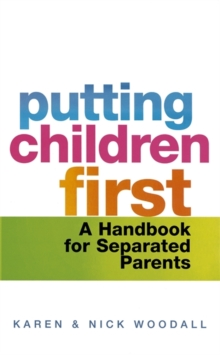 Putting Children First : A Handbook for Separated Parents, Paperback