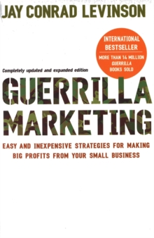 Guerrilla Marketing : Cutting-edge Strategies for the 21st Century, Paperback