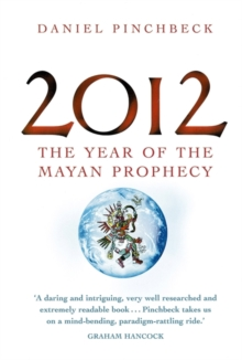 2012 : The Year of the Mayan Prophecy, Paperback