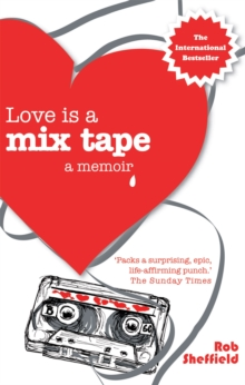 Love is a Mix Tape : A Memoir, Paperback