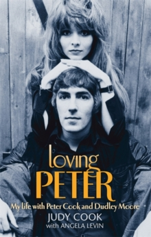 Loving Peter : My Life with Peter Cook and Dudley Moore, Paperback