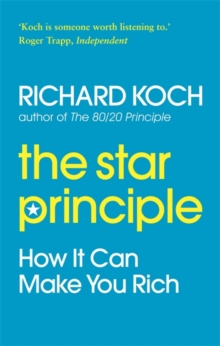 The Star Principle : How it Can Make You Rich, Paperback