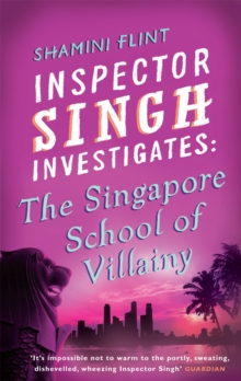 Inspector Singh Investigates: The Singapore School of Villainy, Paperback