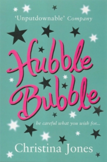 Hubble Bubble : Be Careful What You Wish for, Paperback Book