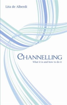 Channelling : What it is and How to Do it, Paperback